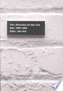 Alternative Art, New York, 1965-1985