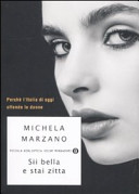 Sii bella e stai zitta  Perch   l Italia di oggi offende le donne