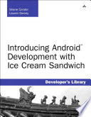 Introducing Android Development with Ice Cream Sandwich