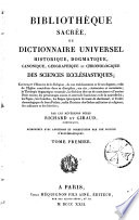 Biblioth Que Sacr E Ou Dictionnaire Universel Historique Dogmatique Canonique G Ographique Et Chronologique Des Sciences Eccl Siastiques