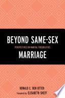 Beyond Same Sex Marriage
