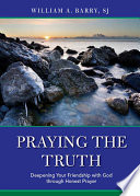 Praying the Truth Our Close Friends About Our Feelings