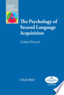 The Psychology of Second Language Acquisition   Oxford Applied Linguistics