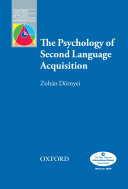 The Psychology of Second Language Acquisition - Oxford Applied Linguistics Book