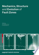 Mechanics  Structure and Evolution of Fault Zones
