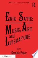Erik Satie Music Art And Literature