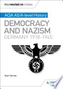 My Revision Notes  AQA AS A level History  Democracy and Nazism  Germany  1918   1945