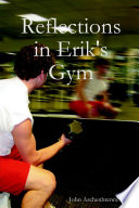 Reflections in Erik s Gym