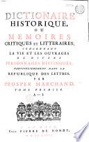 Dictionnaire historique  ou M  moires critiques et litt  raires concernant la vie et les ouvrages de divers personnages distingu  s  particuli  rement de la R  publique des lettres