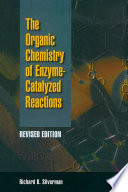 Organic Chemistry of Enzyme Catalyzed Reactions  Revised Edition