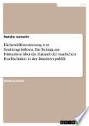 Fächerdifferenzierung von Studiengebühren. Ein Beitrag zur Diskussion über die Zukunft der staatlichen Hochschulen in der Bundesrepublik