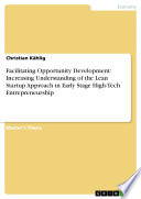 Facilitating Opportunity Development  Increasing Understanding of the Lean Startup Approach in Early Stage High Tech Entrepreneurship