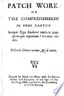 Patch Work, or the Comprehension, in four cantos. [A Roman Catholic satire on the Bangorian Controversy.]