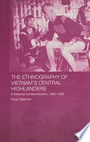 The Ethnography Of Vietnam S Central Highlanders