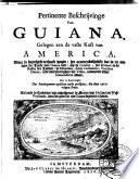 Pertinente Beschrijvinge Van Guiana Gelegen Aen De Vaste Kust Van America