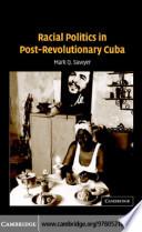 Racial Politics in Post Revolutionary Cuba