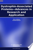 Dystrophin Associated Proteins   Advances in Research and Application  2012 Edition