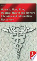 Guide to Hong Kong Medical  Health and Welfare Libraries and Information Resources