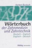 Wörterbuch der Zahnmedizin und Zahntechnik: deutsch - englisch, englisch - deutsch