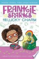 Frankie Sparks and the Lucky Charm Book PDF