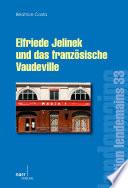 Elfriede Jelinek und das franz  sische Vaudeville