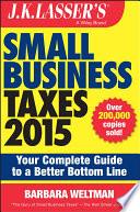 J K  Lasser s Small Business Taxes 2015