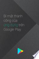 Bí quyết thành công cho ứng dụng trên Google Play (ấn bản lần thứ hai)
