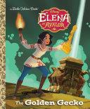 The Golden Gecko  Disney Elena of Avalor