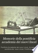 Memorie della Pontificia accademia dei Nuovi Lincei