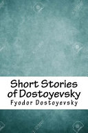Short Stories of Dostoyevsky At The Short Story As With