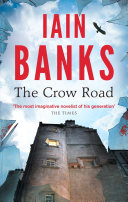 The Crow Road : of any novel... a warm, witty and ultimately...