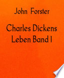 Charles Dickens Leben Band 1