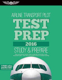 Airline Transport Pilot Test Prep 2016  Study   Prepare  Pass Your Test and Know What Is Essential to Become a Safe  Competent Pilot    From the Most