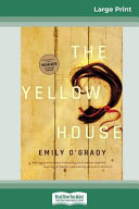 The Yellow House 16pt Large Print Edition