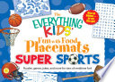 The Everything Kids  Fun with Food Placemats   Super Sports