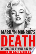 Interesting Stories And Facts About Marilyn Monroe S Death