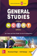 General Studies  A Gist of NCERT Syllabus for Union and State Public Services Examinations
