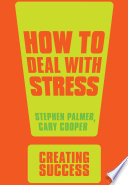 How to deal with stress [electronic resource] / Stephen Palmer, Cary Cooper.