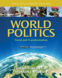 World Politics: Trend and Transformation, 2013 - 2014 Update Edition