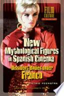 New Mythological Figures in Spanish Cinema