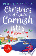 Christmas on the Little Cornish Isles  The Driftwood Inn  The Little Cornish Isles  Book 1