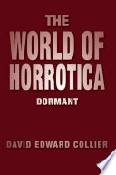 THE WORLD OF HORROTICA