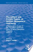 Routledge Revivals  The Letters and Private Papers of William Makepeace Thackeray  Volume II  1994