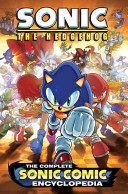 The Complete Sonic The Hedgehog Comic Encyclopedia : comic encyclopedia takes readers through...