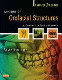 Anatomy of Orofacial Structures - Enhanced 7th Edition