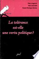 La tolérance est-elle une vertu politique?