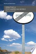 Debating a Post American World Book PDF