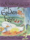 The Goose who Laid the Golden Eggs and Other Aesop s Fables
