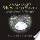 Amma Jane   S Heaven on Earth Inspirational Messages