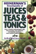 Heinerman S Encyclopedia Of Juices Teas Tonics